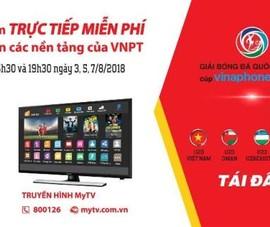 Dễ dàng theo dõi Giải bóng đá quốc tế U23 - Cúp VinaPhone 2018