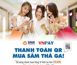 Ví Việt: Thanh toán QR – Mua sắm thả ga