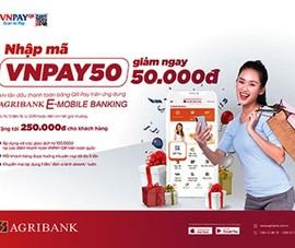 Agribank giảm ngay 50.000 đồng khi thanh toán bằng QR Pay