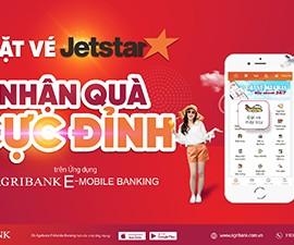 Nhận quà khi đặt vé Jetstar bằng Agribank E-Mobile Banking