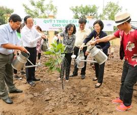 """""""Quỹ 1 triệu cây xanh cho Việt Nam"""" sẽ hoàn thành năm 2020"""
