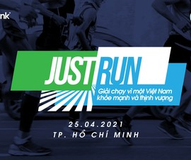 """Giải chạy """"Just Run"""" vì một Việt Nam khỏe mạnh, thịnh vượng"""