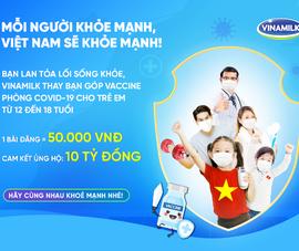 Hãy Hashtag để cùng Vinamilk góp vaccine phòng COVID-19 cho trẻ em