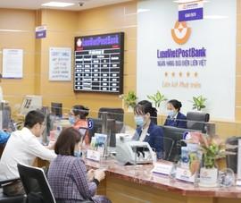 LienVietPostBank đạt kết quả kinh doanh quý II-2021 rất khả quan