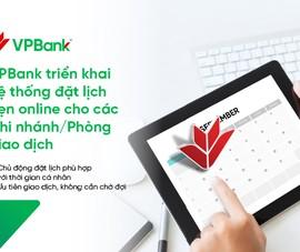 VPBank: Dịch vụ đặt lịch hẹn Online cho khách tới ngân hàng mùa dịch