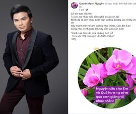 Mạnh Quỳnh và các nghệ sĩ cầu nguyện cho ca sĩ Phi Nhung sớm bình phục