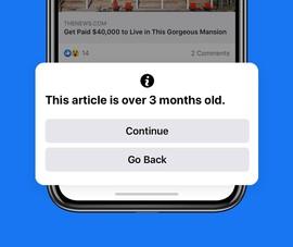 Facebook siết chặt việc chia sẻ các bài viết lỗi thời