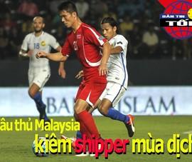 Cầu thủ Mã làm shipper mùa dịch; Việt Nam có bản quyền AFF Cup