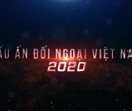 Video: Nhìn lại thành tựu ngoại giao Việt Nam 2020