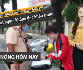 Nóng hôm nay: Tin mới Covid-19; nhận định việc bà Phương Hằng bị kiện