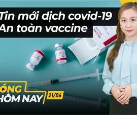 Nóng hôm nay: Vàng lao dốc; Bàn về độ an toàn của vaccine ngừa COVID-19