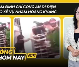 Nóng hôm nay: Tạm đình chỉ công an dí roi điện; Mổ xẻ vụ Nhâm Hoàng Khang