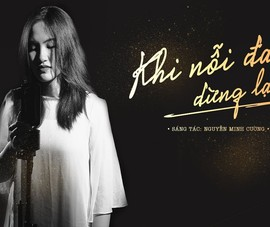 Nguyên Hà mộc mạc, da diết trong MV Khi nỗi đau dừng lại