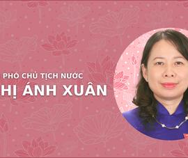 Chân dung tân Phó Chủ tịch nước Võ Thị Ánh Xuân