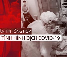 Bản tin tình hình COVID-19 ở Việt Nam tính đến trưa ngày 26-8