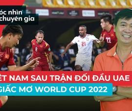 Chuyên gia bóng đá đánh giá trận Việt Nam vs UAE ra sao?
