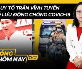 Nóng hôm nay: Lo cho người dân về quê tránh dịch; Truy tố ông Trần Vĩnh Tuyến