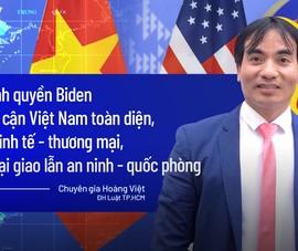 Video: Quan hệ Việt - Mỹ nhìn từ chuyến thăm của Phó Tổng thống Harris