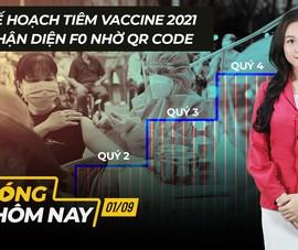Nóng hôm nay: Kế hoạch tiêm vaccine 2021; Nhận diện F0 nhờ QR code