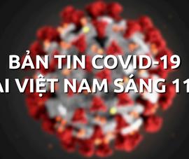 Video: Bản tin dịch COVID-19 tại Việt Nam sáng 11-5