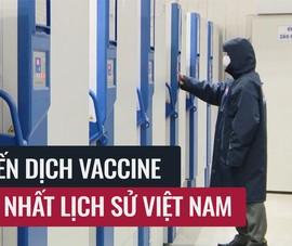 Việt Nam: Chiến dịch tiêm vaccine lớn nhất lịch sử, 8 kho bảo quản