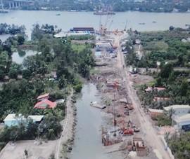'Xử lý vướng mắc mặt bằng dự án cầu Mỹ Thuận 2 quá chậm'