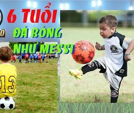 Thần đồng 6 tuổi lừa bóng như Messi