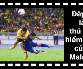 Đây mới là cầu thủ nguy hiểm nhất của Malaysia