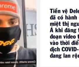 Cầu thủ Tottenham quay video COVID-19 xúc phạm người châu Á