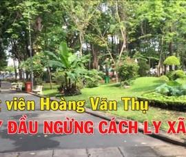 Công viên Hoàng Văn Thụ ngày đầu ngưng cách ly xã hội