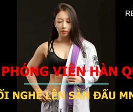 Nữ phóng viên xinh đẹp Hàn Quốc đổi nghề làm võ sĩ