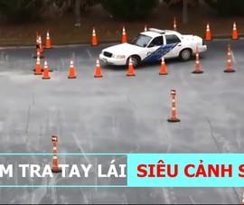 Bài sát hạch 'bằng lái' cảnh sát