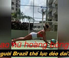Nữ hoàng bóng đá Brazil, Natalia luyện công hơn cả VĐV nam