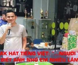Kiatisak chia tay người thân với bài hát Việt cực chất