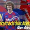 Barca thách thức Atletico; Cầu thủ hay nhất V-League chia tay