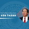 Chân dung tân Phó Thủ tướng Lê Văn Thành