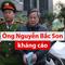 Vụ AVG: Lý do cựu bộ trưởng Nguyễn Bắc Son kháng cáo