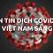Bản tin COVID-19 tại Việt Nam sáng 8-5