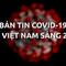Video: Bản tin dịch COVID-19 tại Việt Nam sáng 23-5