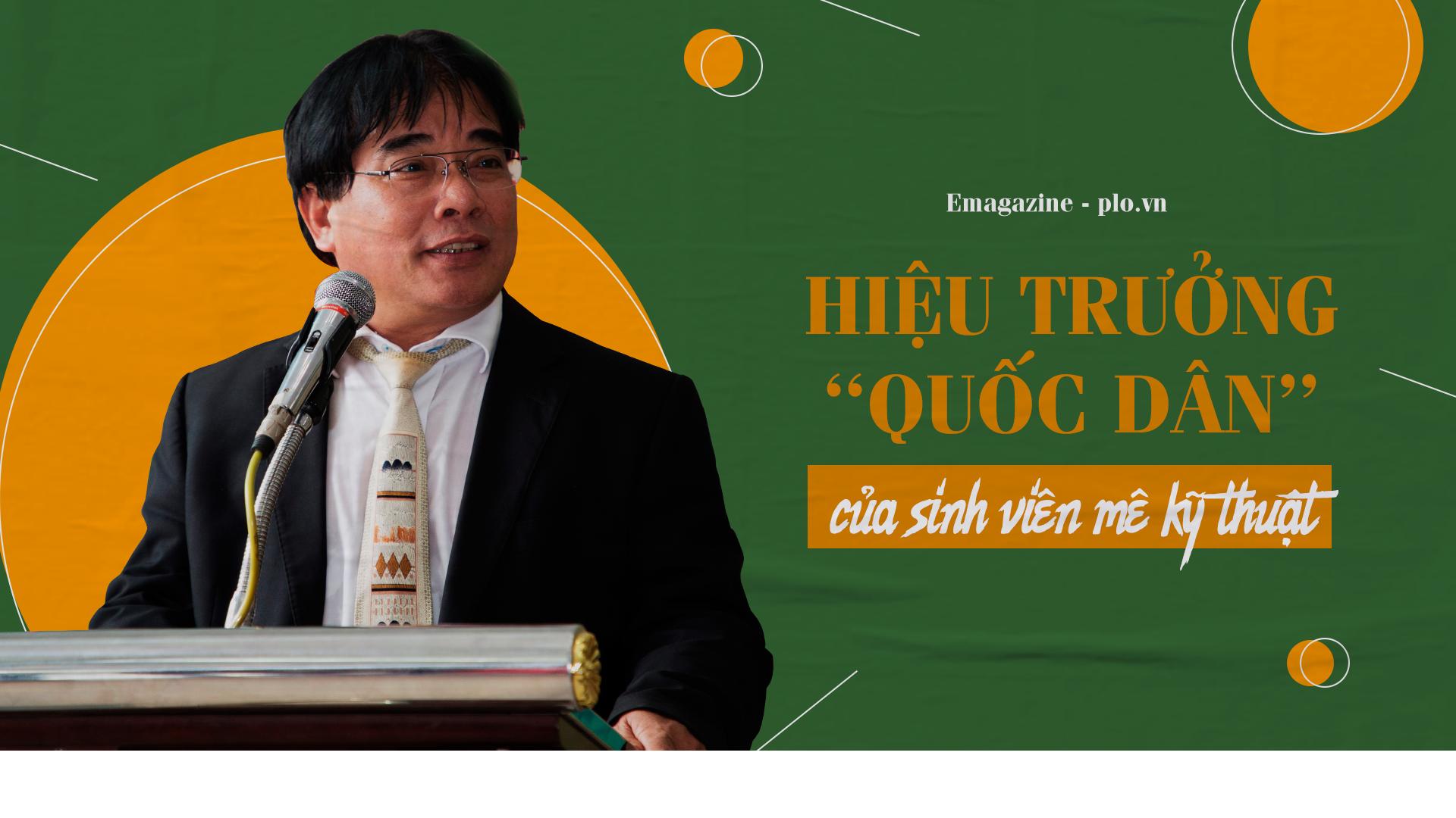 'Hiệu trưởng quốc dân' của sinh viên mê kỹ thuật
