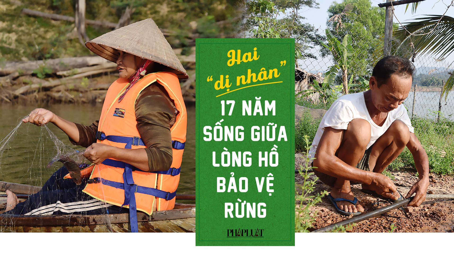 Hai 'dị nhân' 17 năm sống giữa lòng hồ bảo vệ rừng