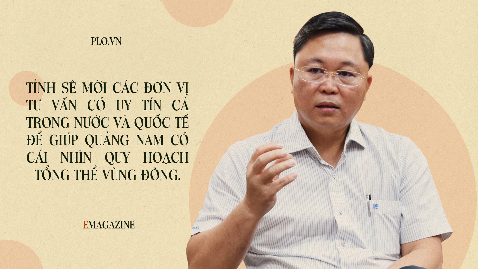 Emagazine: Chủ tịch Quảng Nam và 4 điểm nhấn phát triển - ảnh 10