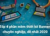 Tốp 4 phần mềm Thiết kế Banner chuyên nghiệp, dễ nhất 2020