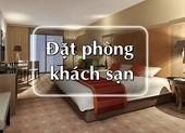 Cách đặt phòng khách sạn giá rẻ trong ngày Tết