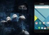 Lỗ hổng khiến hàng triệu smartphone Android có thể bị hack