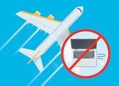 Những thiết bị điện tử nào bị cấm mang lên máy bay?