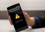 3 dấu hiệu cho thấy điện thoại đã bị dính phần mềm độc hại