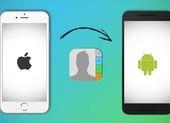3 cách chuyển danh bạ từ Android sang iPhone