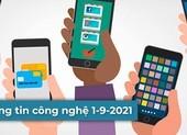 4 thông tin công nghệ đáng chú ý trong ngày 1-9-2021
