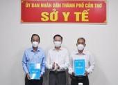 Cần Thơ phân công ông Phạm Phú Trường Giang điều hành Sở Y tế